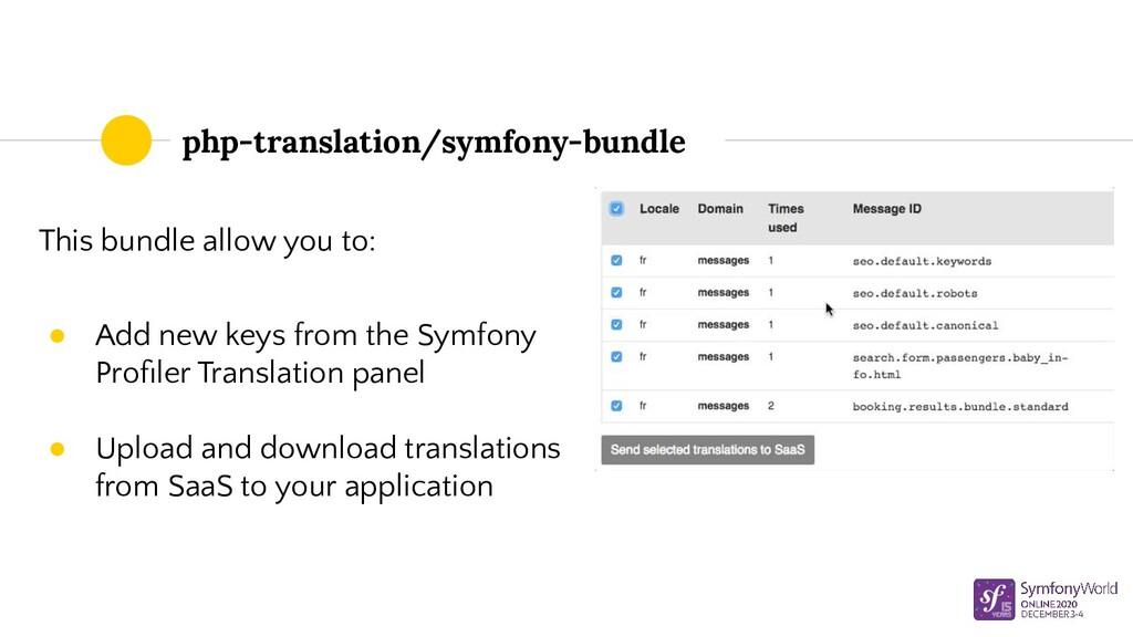 php-translation/symfony-bundle This bundle allo...