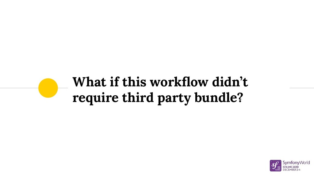 What if this workflow didn't require third party...