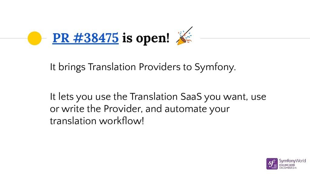 PR #38475 is open!  It brings Translation Provi...