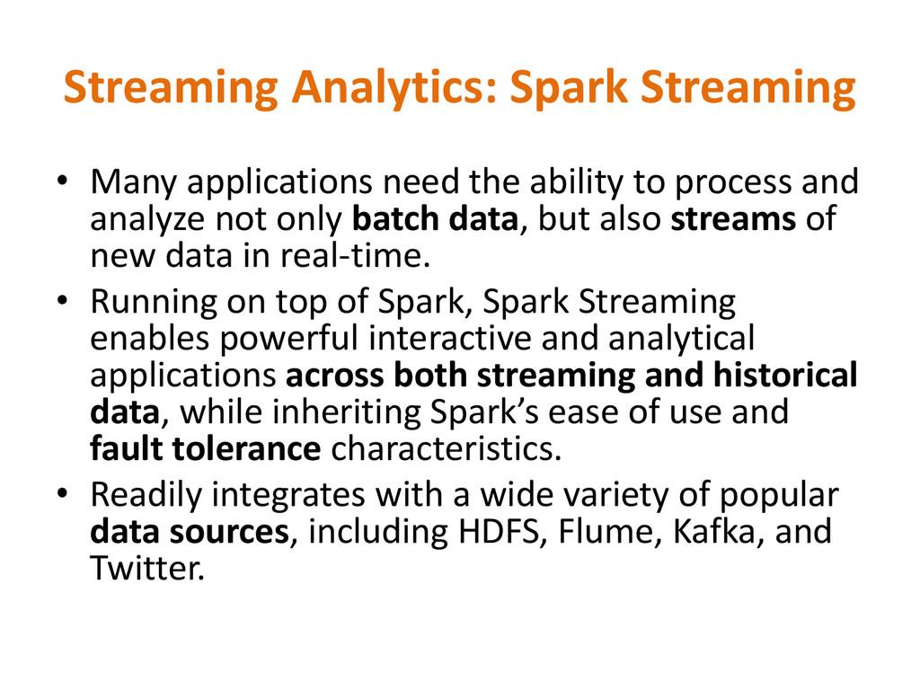 Streaming Analytics: Spark Streaming • Many app...