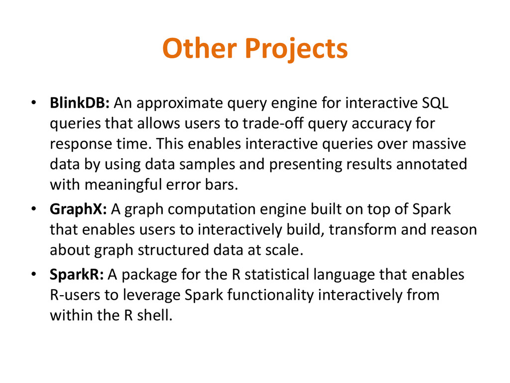 Other Projects • BlinkDB: An approximate query ...