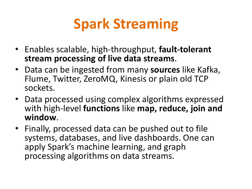 Spark Streaming • Enables scalable, high-throug...