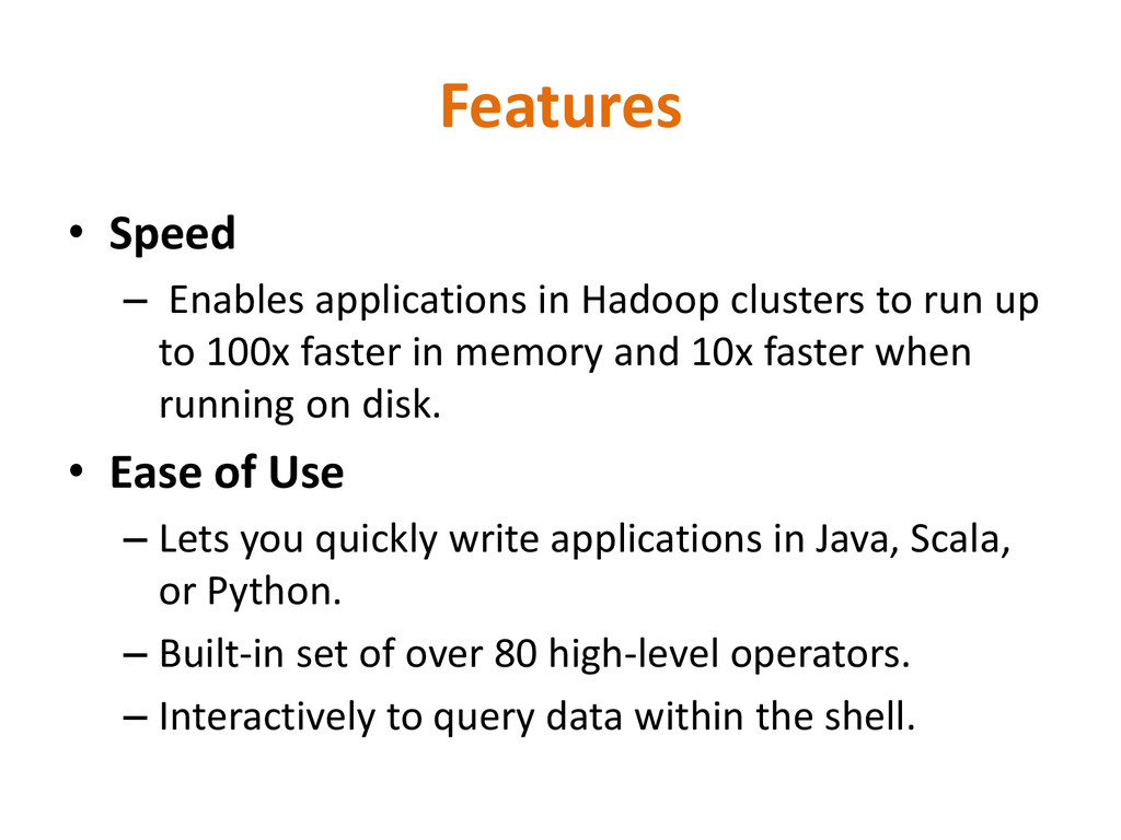 Features • Speed – Enables applications in Hado...