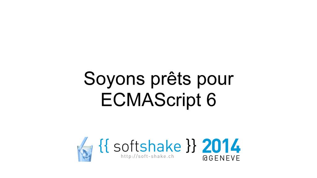 Soyons prêts pour ECMAScript 6