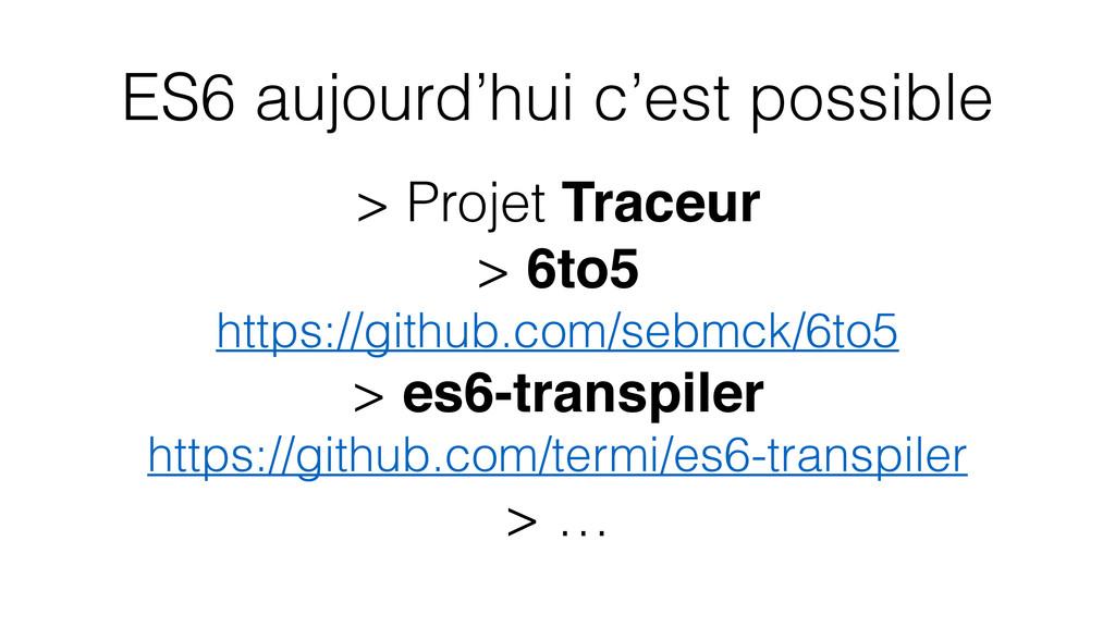 ES6 aujourd'hui c'est possible > Projet Traceur...