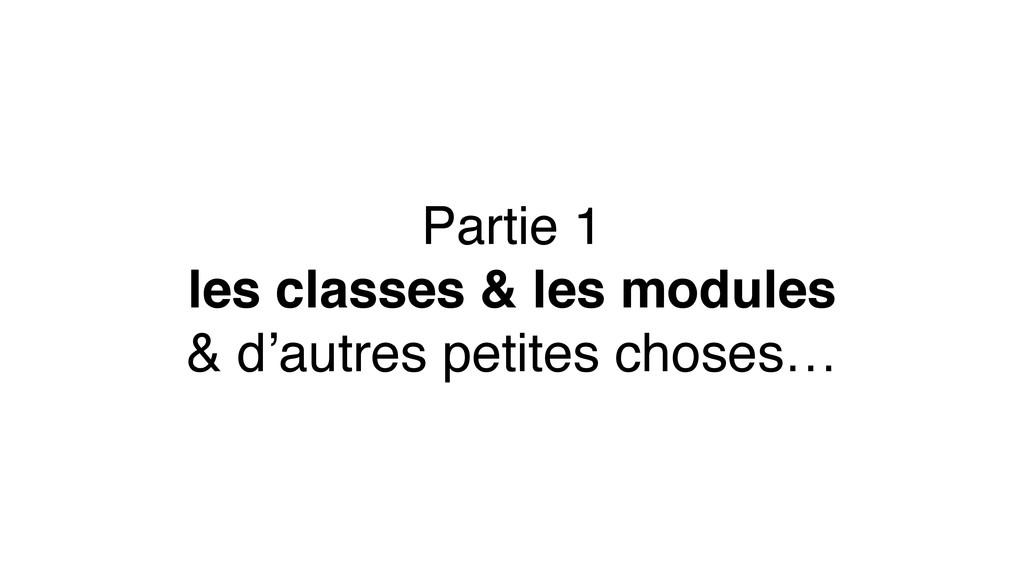Partie 1 les classes & les modules & d'autres p...