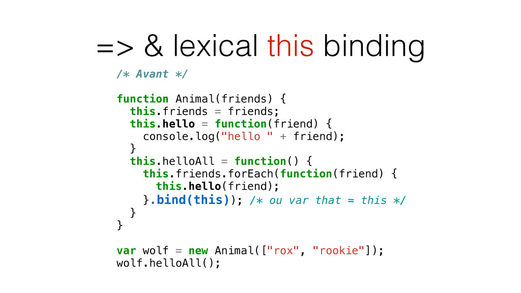 => & lexical this binding /* Avant */ function ...