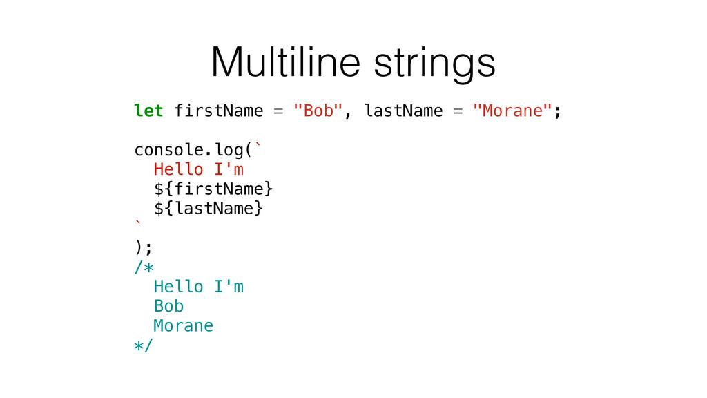 """Multiline strings let firstName = """"Bob"""", lastNa..."""