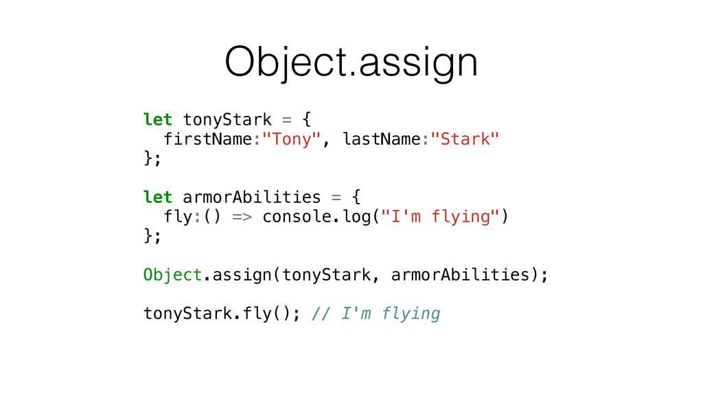 """Object.assign let tonyStark = { firstName:""""Tony..."""