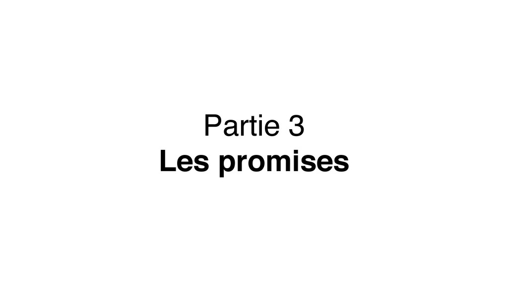 Partie 3 Les promises