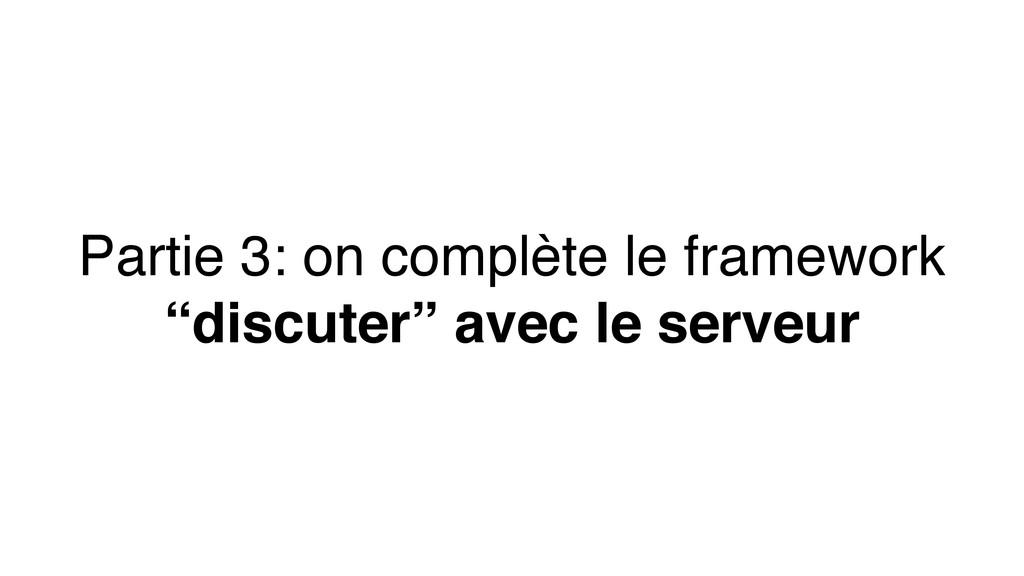 """Partie 3: on complète le framework """"discuter"""" a..."""