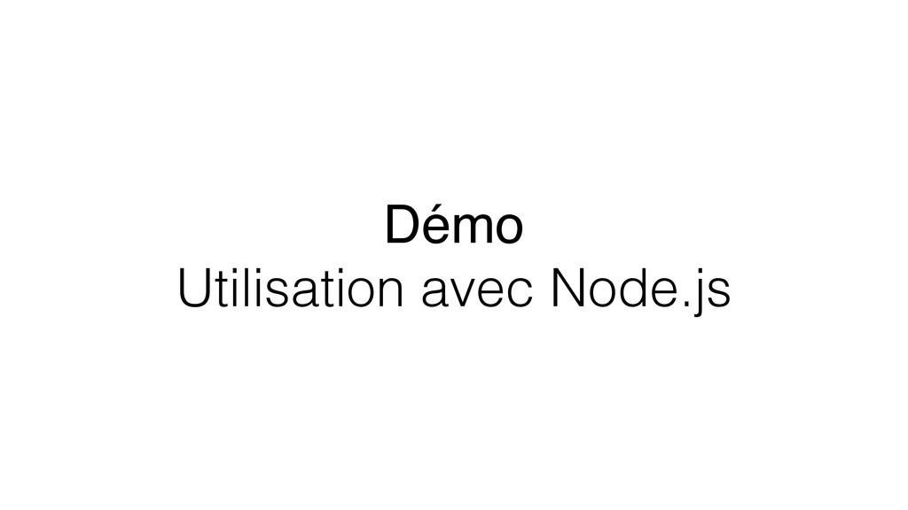 Démo Utilisation avec Node.js