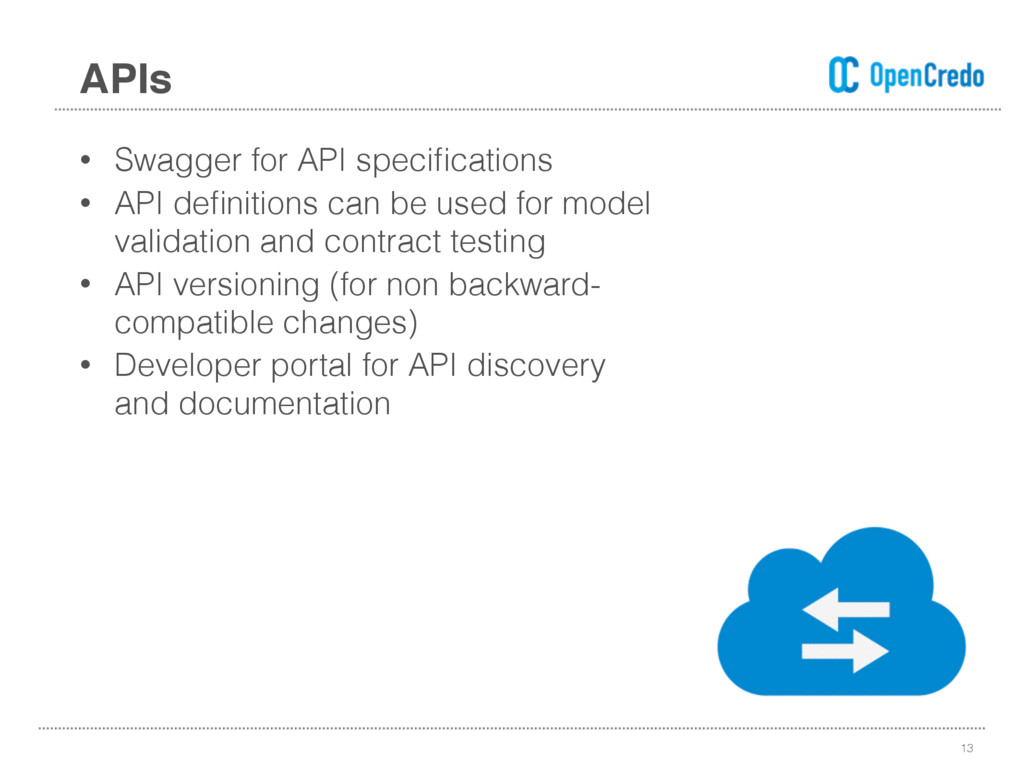 • Swagger for API specifications • API definition...