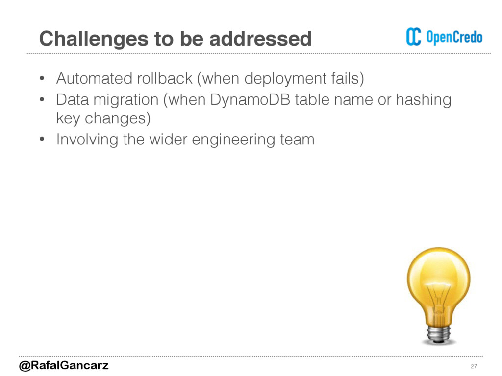 • Automated rollback (when deployment fails) • ...