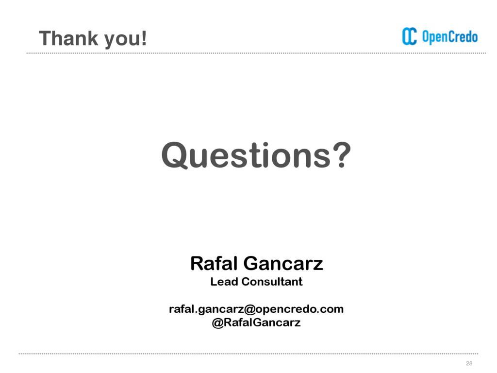 28 Thank you! Rafal Gancarz Lead Consultant raf...