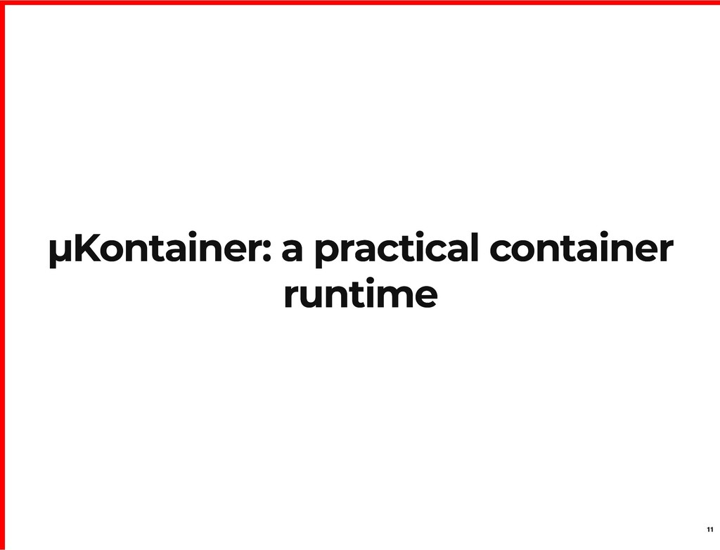 µKontainer: a practical container µKontainer: a...