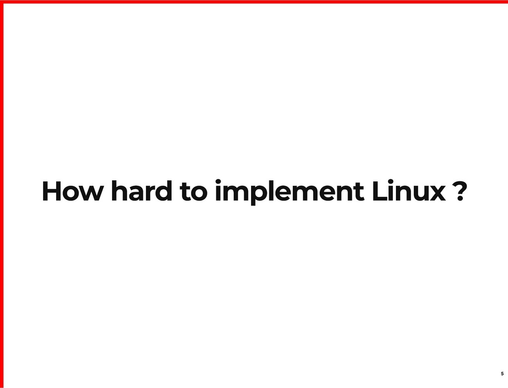 How hard to implement Linux ? How hard to imple...