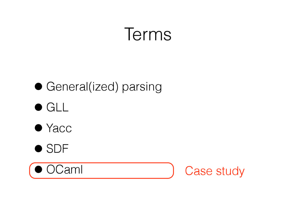 Terms Case study •General(ized) parsing •GLL •Y...