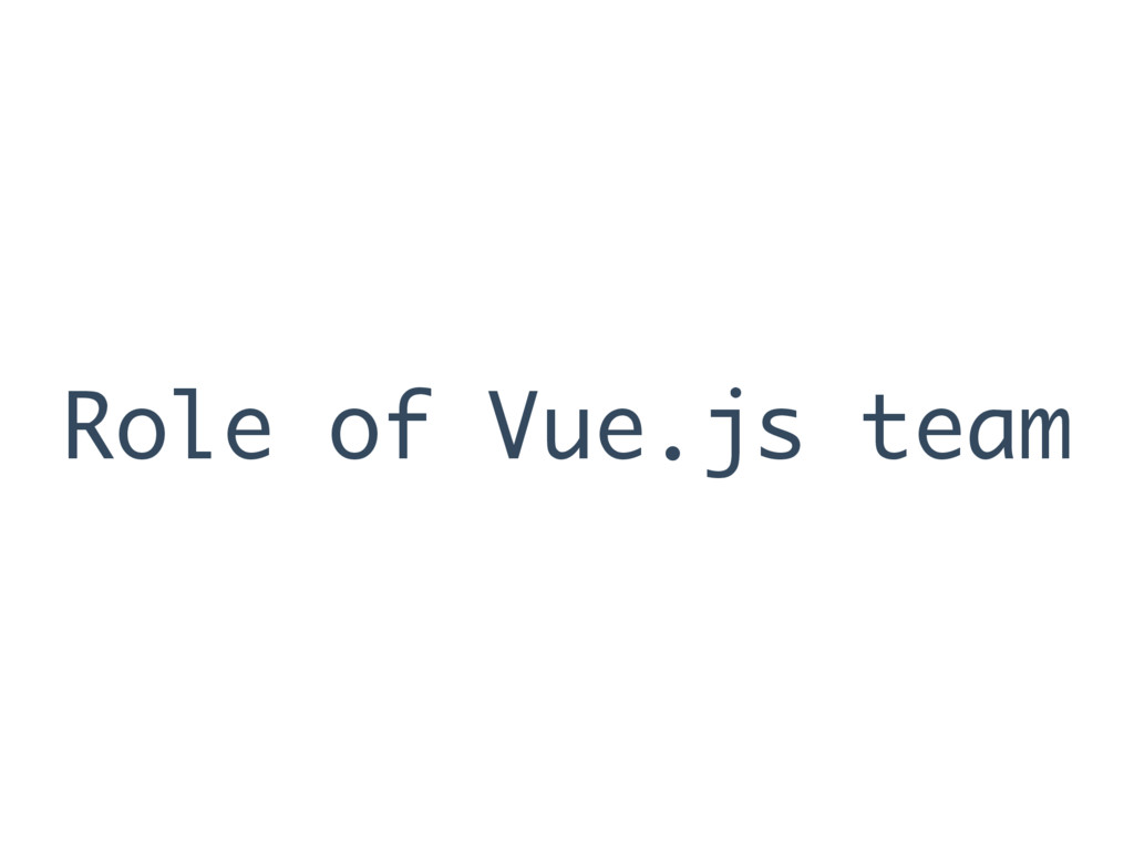 Role of Vue.js team