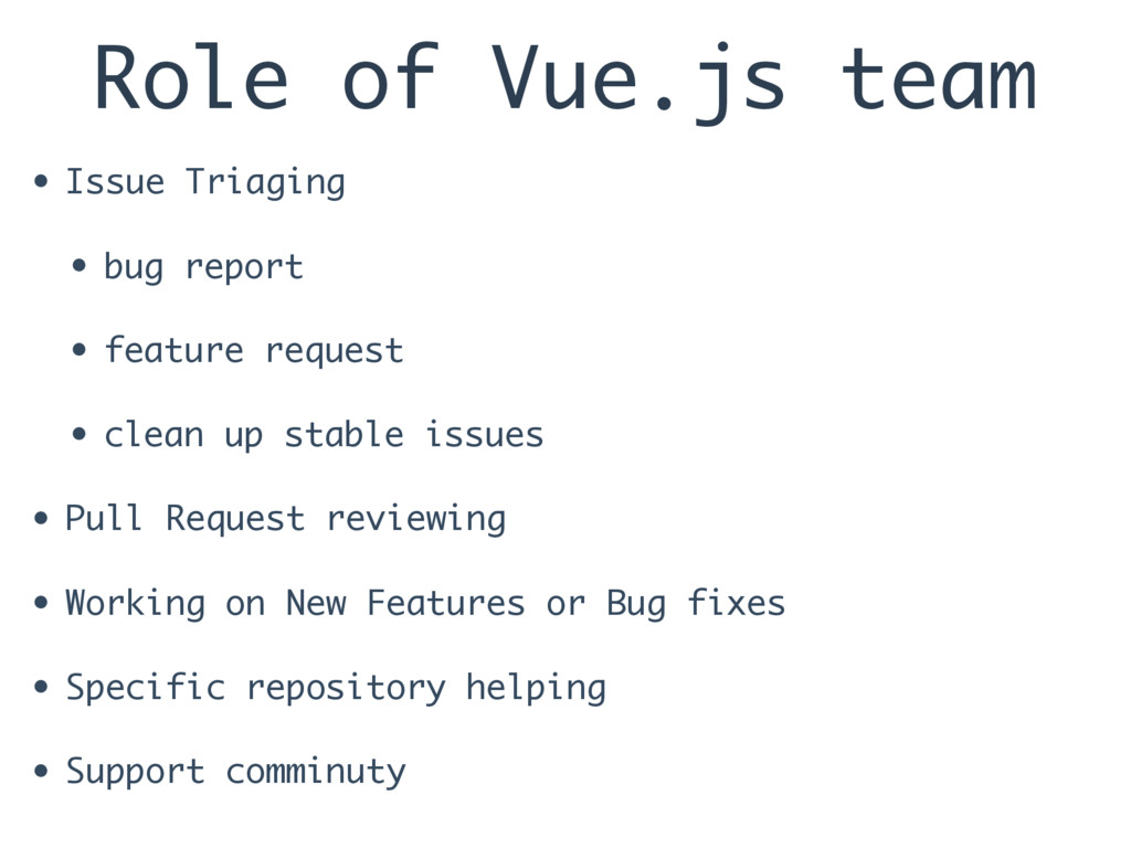 Role of Vue.js team • Issue Triaging • bug repo...
