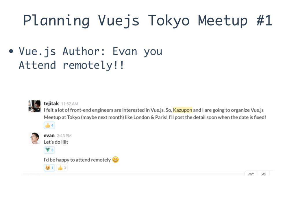 Planning Vuejs Tokyo Meetup #1 • Vue.js Author:...