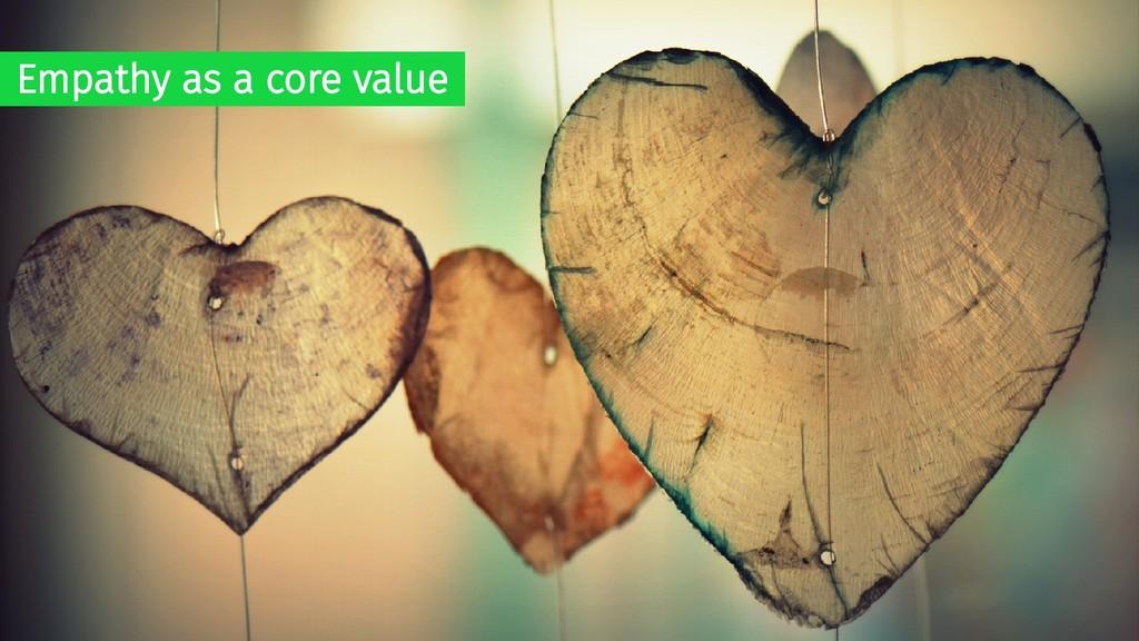 Empathy as a core value