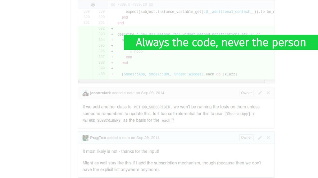 Always the code, never the person