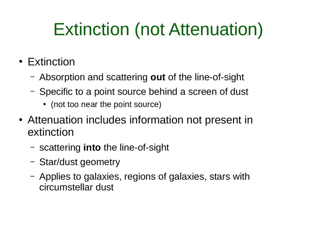 Extinction (not Attenuation) ● Extinction – Abs...