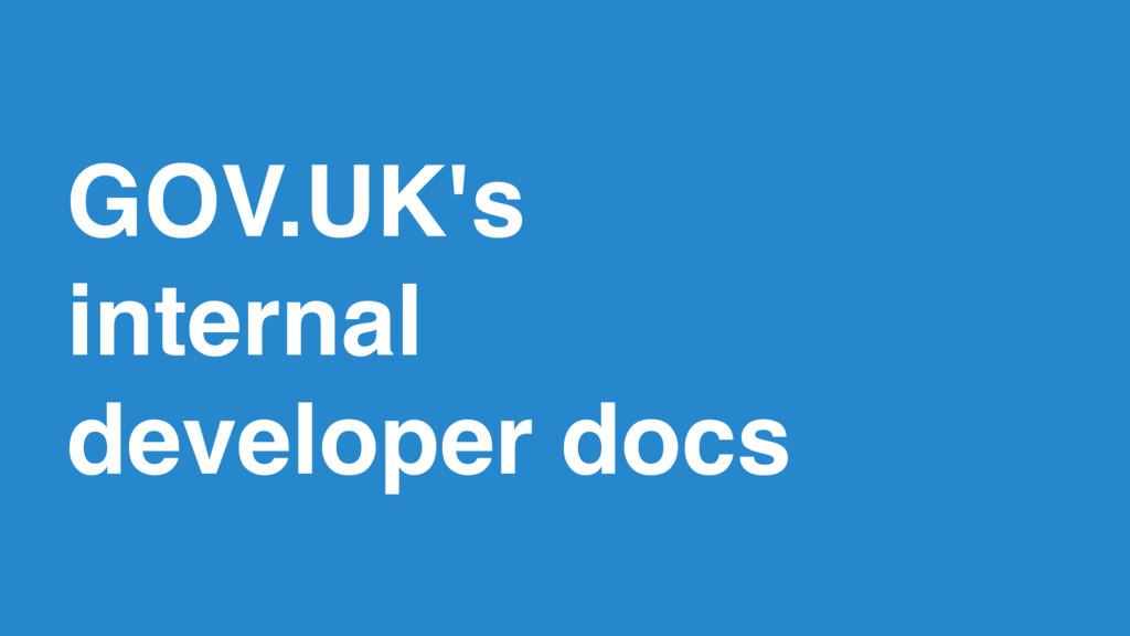 2 GOV.UK's internal developer docs