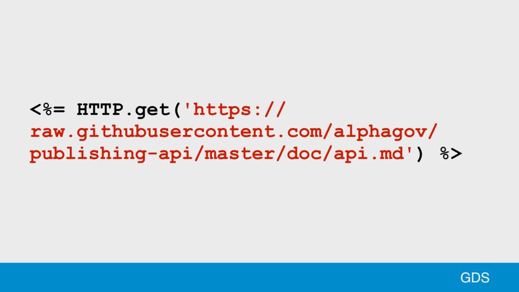 33 GDS <%= HTTP.get('https:// raw.githubusercon...