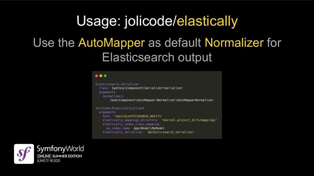 Usage: jolicode/elastically Use the AutoMapper ...