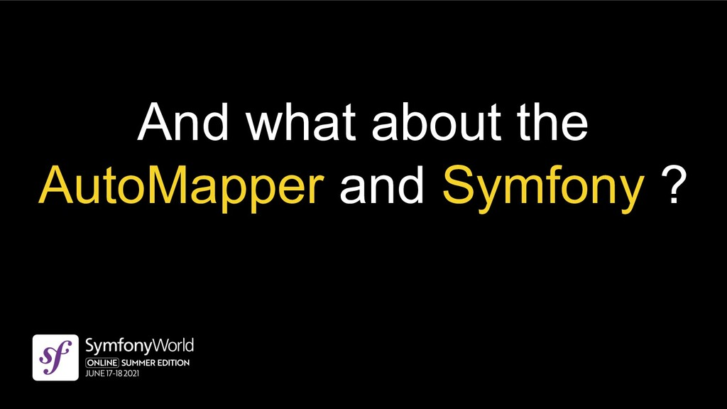 And what about the AutoMapper and Symfony ?