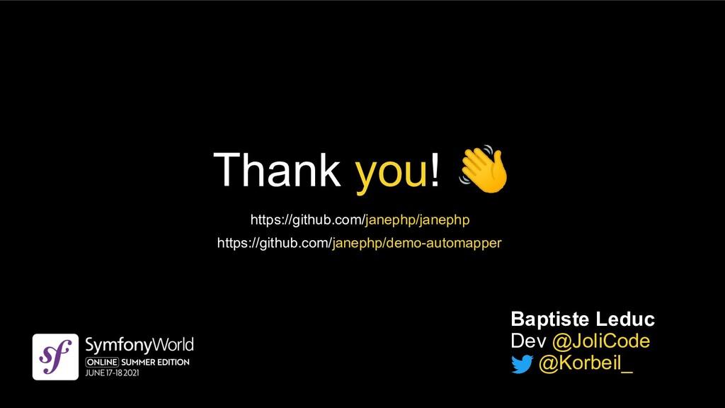 Thank you! 👋 Baptiste Leduc Dev @JoliCode @Korb...