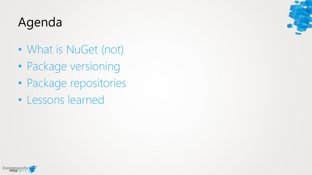 Agenda • What is NuGet (not) • Package versioni...