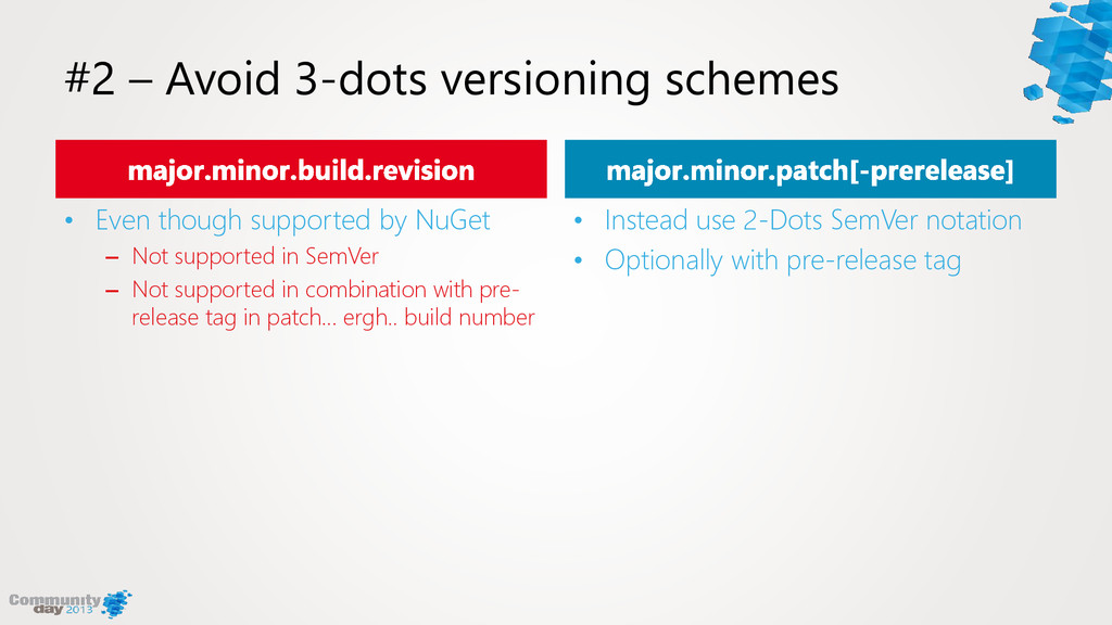 #2 – Avoid 3-dots versioning schemes • Even tho...