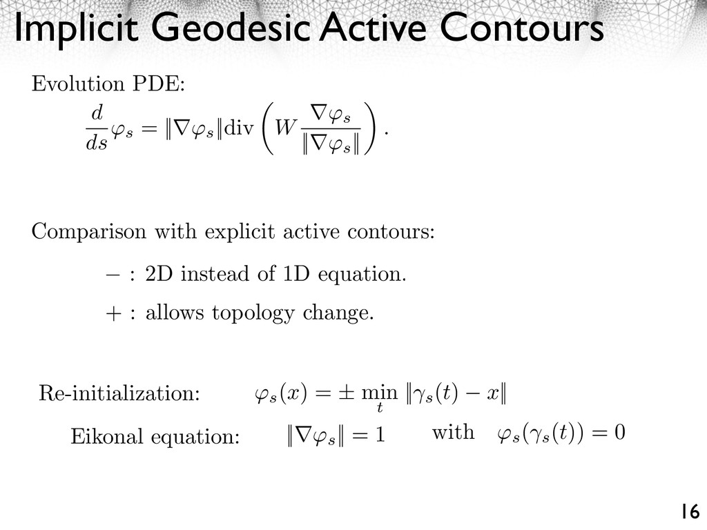 Implicit Geodesic Active Contours 16 Re-initial...