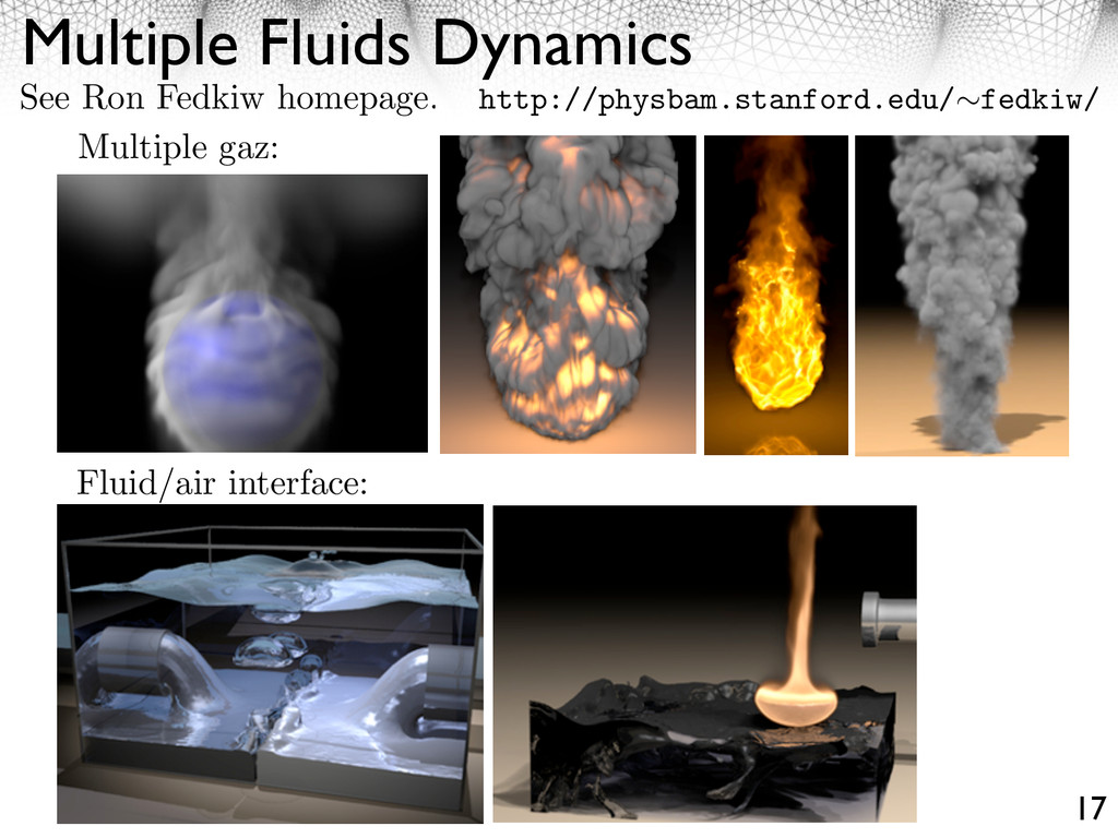 Multiple Fluids Dynamics 17 See Ron Fedkiw home...