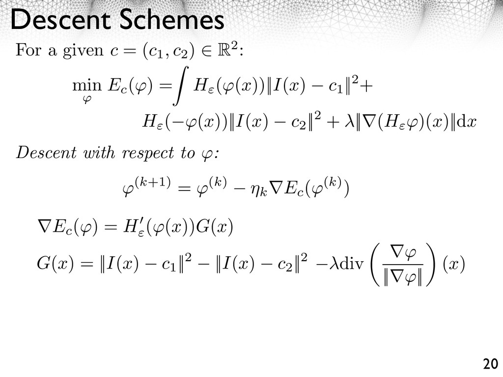 Descent Schemes 20 Descent with respect to : Fo...