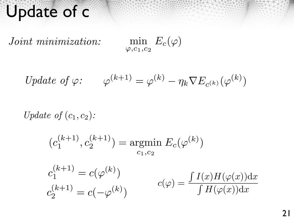 Update of c 21 Update of (c1, c2 ): c( ) = I(x)...