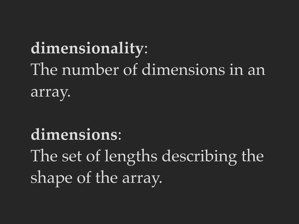 dimensionality: The number of dimensions in an ...