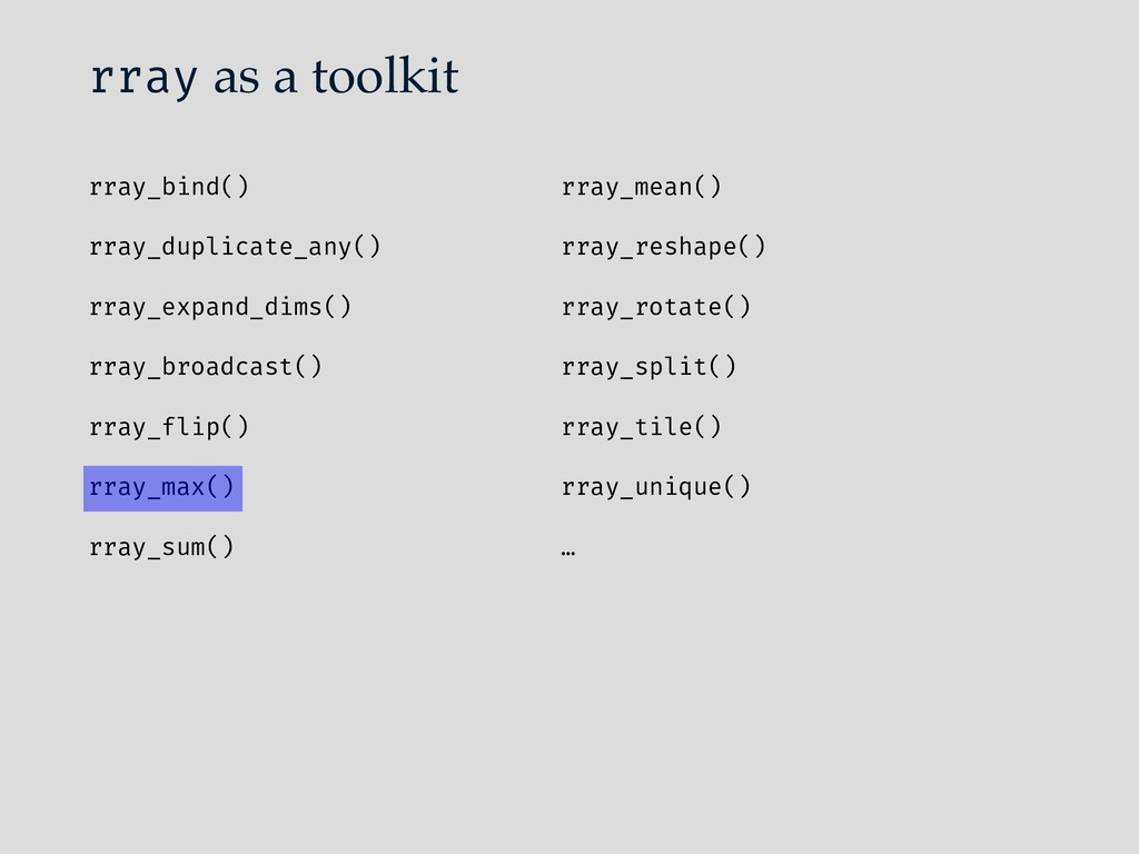rray as a toolkit rray_bind() rray_duplicate_an...