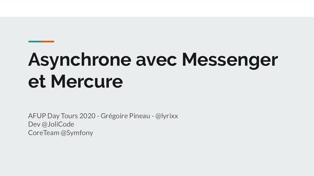 Asynchrone avec Messenger et Mercure AFUP Day T...