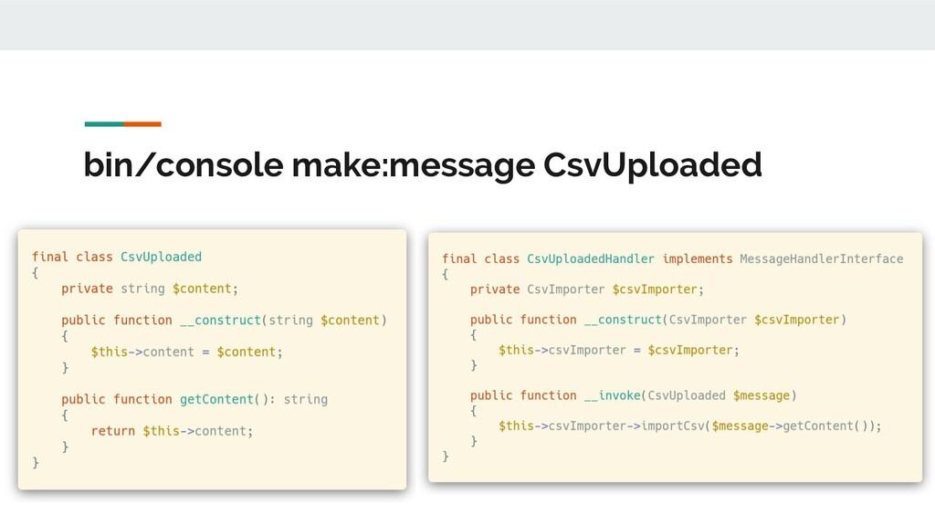 bin/console make:message CsvUploaded