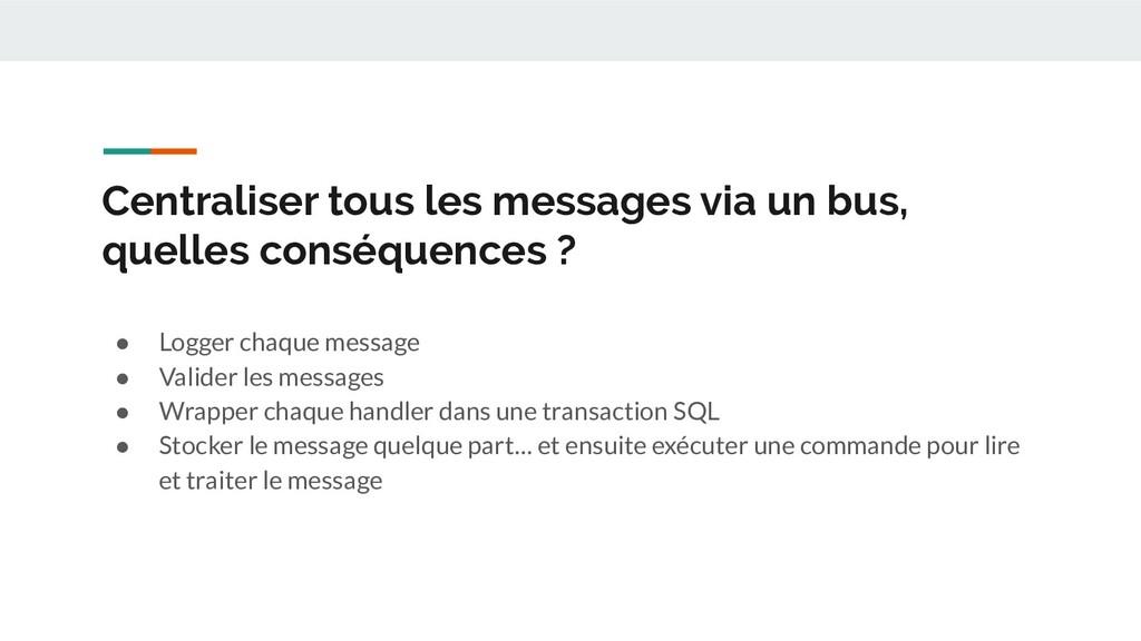 Centraliser tous les messages via un bus, quell...