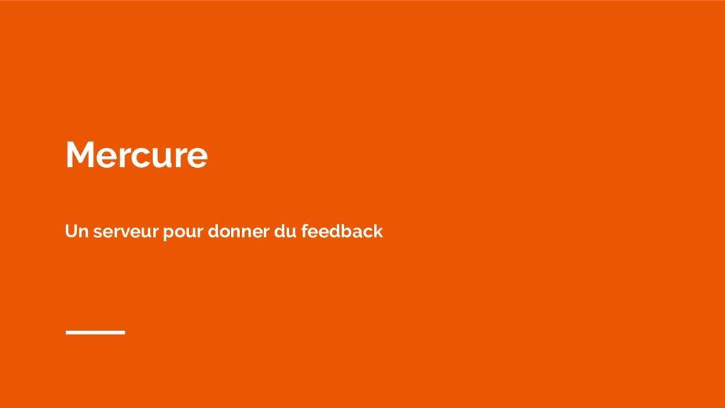 Mercure Un serveur pour donner du feedback