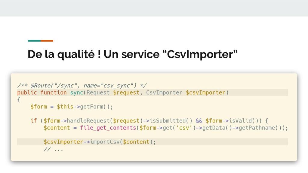 """De la qualité ! Un service """"CsvImporter"""""""