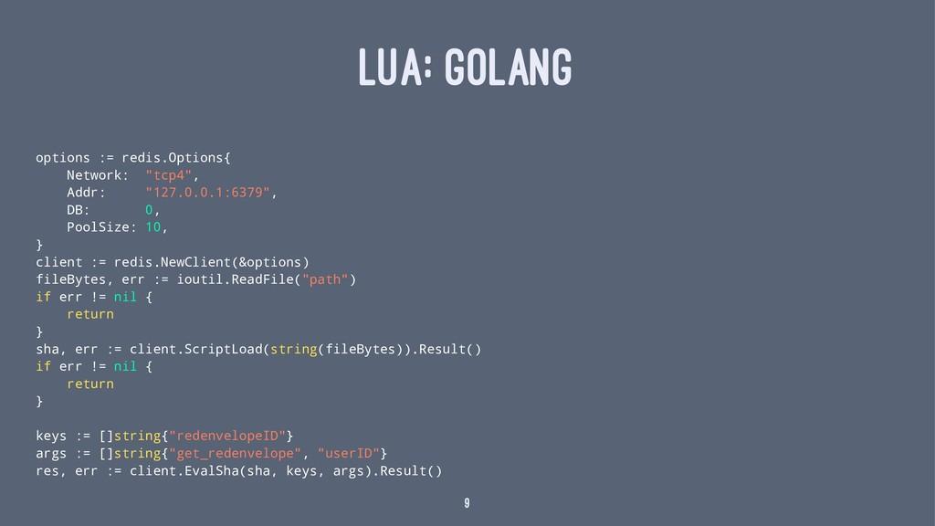 LUA: GOLANG options := redis.Options{ Network: ...