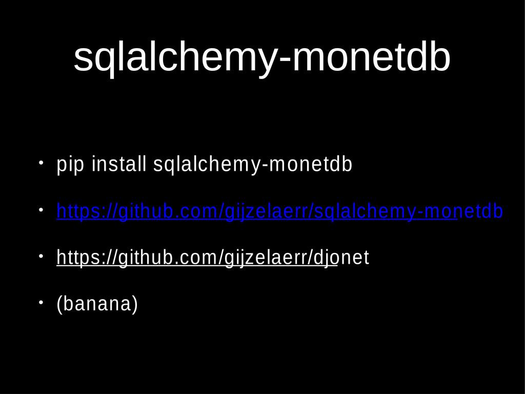 sqlalchemy-monetdb • pip install sqlalchemy-mon...
