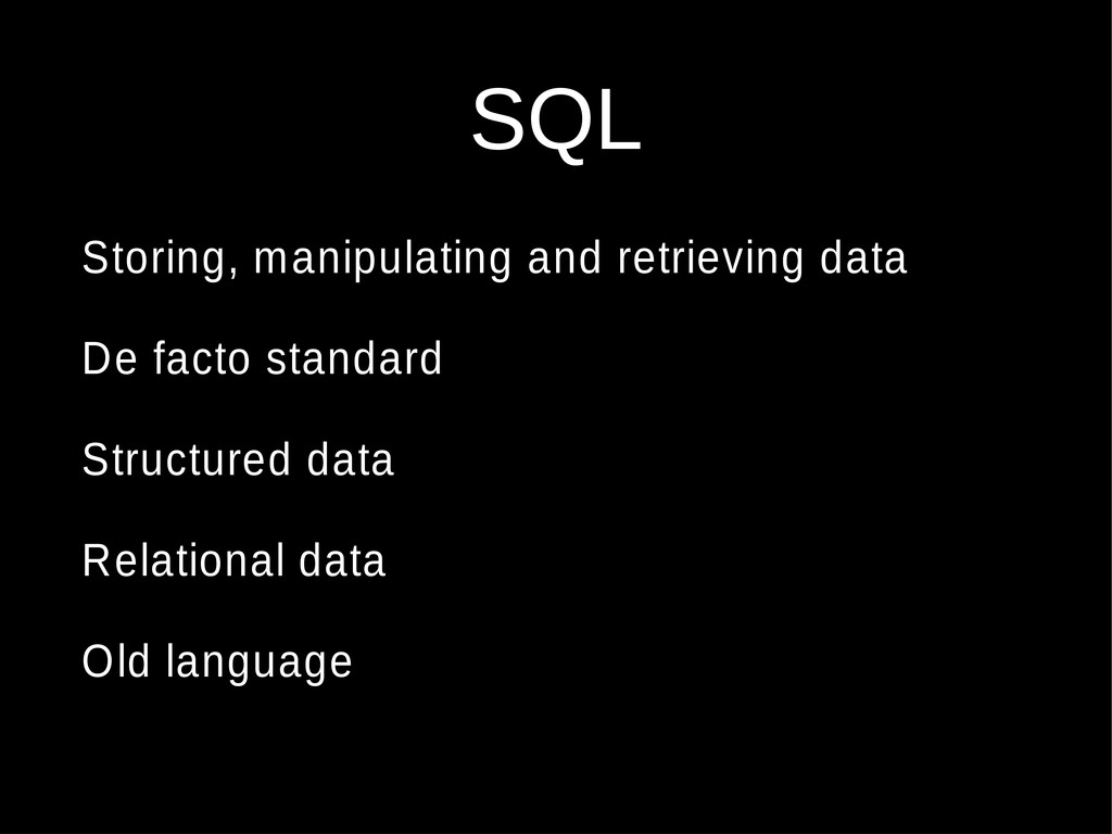 SQL Storing, manipulating and retrieving data D...