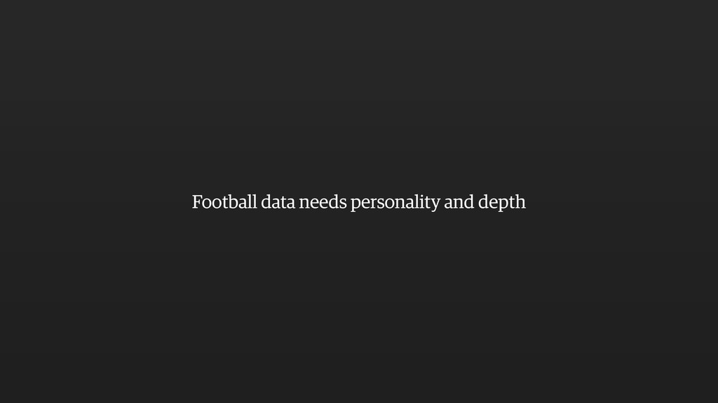Football data needs personality and depth